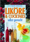 Lik�re & Cocktails selbst gemacht - Cocktail-Buchtipp
